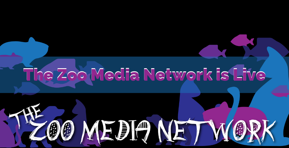 The Zoo Media Network is Live